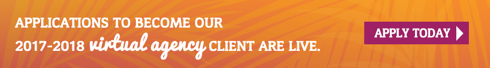 Apply to become our 2017-2018 Virtual Agency Client