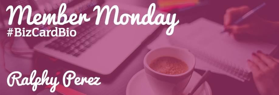 Member Monday Spotlight: Ralphy Perez