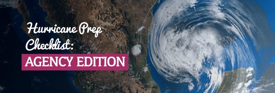 Hurricane Prep Checklist: Agency Edition