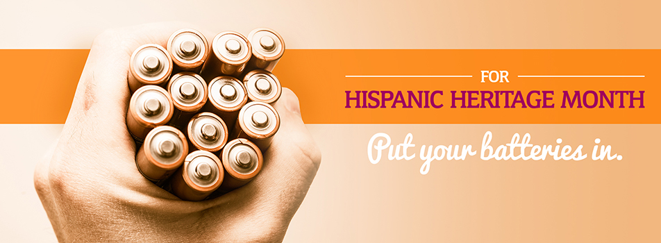 Hispanic Heritage Month: Put Your Batteries In